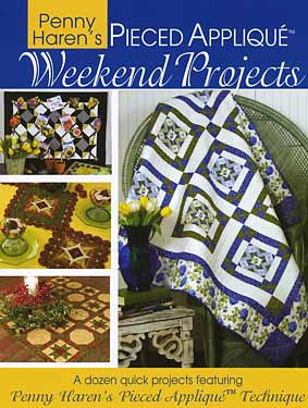 Pieced Applique Weekend Projects by Penny Haren-pieced applique weekend projects penny haren