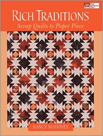 Rich Traditons Scrap Quilts to Paper Piece-Rich traditions scrap quilts to paper piece by nancy mahoney