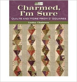 "Charmed, I'm Sure Quilts and More from 5"" Squares-Charmed, I'm Sure: Quilts and More from 5 Squares Paperback Lesley Chaisson"
