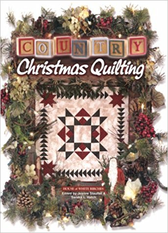 Country Christmas Quilting-country christmas quilting by jeanne stauffer and sandra hatch