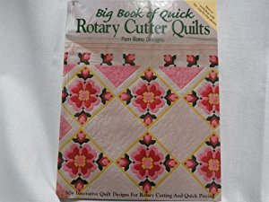 Big Book of Quick Rotary Quilts-By Pam Bono Designs