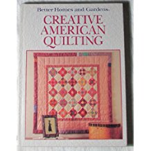 Creative American Quilting-creative american quuilting by better homes and gardens