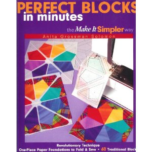 PERFECT BLOCKS IN MINUTES-Revolutionary fold & sew technique plus 60 traditional-style 6 quilt blocks.