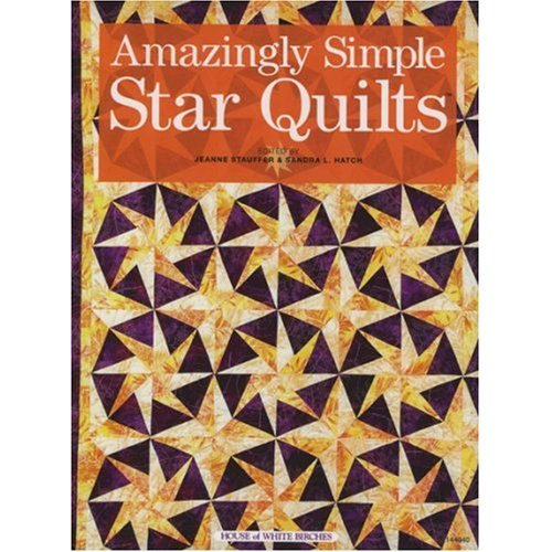 Amazingly Simple Star Quilts-Amazingly Simple Star Quilts