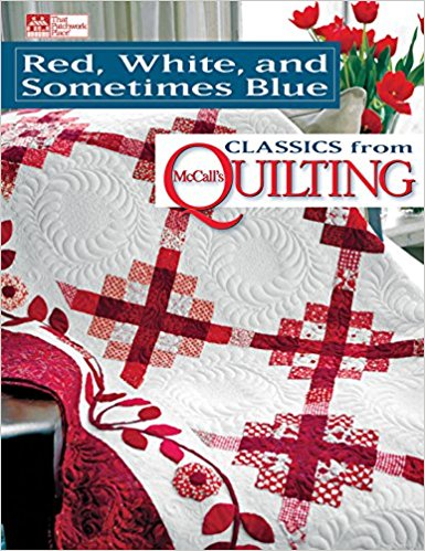 Red, White, and Sometimes Blue Classics from McCall's Quilting-red white and sometimes blue from mccalls quilting