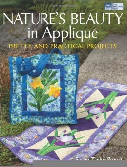 Nature's Beauty in Applique Pretty and Practical Projects-Nature's Beauty in Applique: Pretty and Practical Projects [Paperback]susan taylor propst