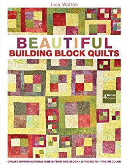 Beautiful Building Block Quilts-Beautiful Building Block Quilts by lisa Walton