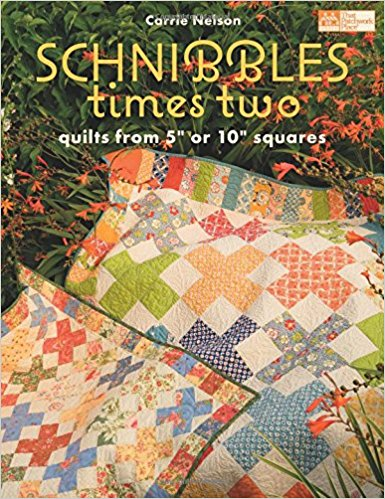 "Schnibbles Times Two Quilts from 5"" or 10"" Squares-schnibbles times two by carrie nelson"