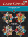 Loose Change Quilts from Nickels, Dimes, and Fat Quarters-Loose Change Quilts from Nickels, Dimes, and Fat Quarters