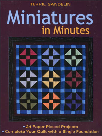 Miniatures in Minutes-Miniatures in minutes terrie sandelin paper pieced projects foundation