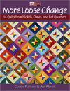 More Loose Change 14 Quilts from Nickels, Dimes, and Fat Quarters-More Loose Change 14 Quilts from Nickels, Dimes, and Fat Quarters by Claudia Plett, Le Ann Weaver