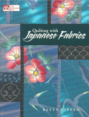 Quilting with Japanese Fabrics-quilting with Japanese fabric by Kitty Pippen