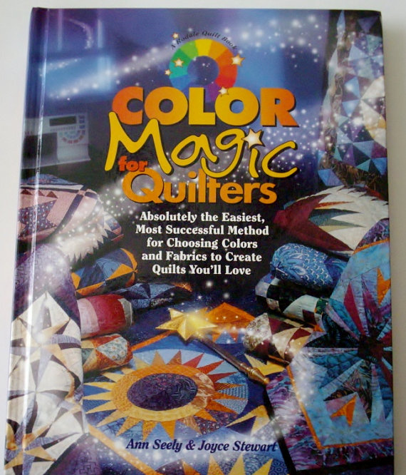 Color Magic for Quilters-Color Magic for Quilters by Ann Seely & Joyce Stewart